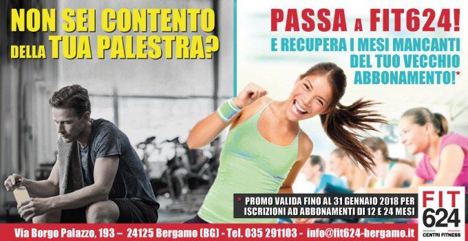 Non Sei Contento Della Tua Palestra? Passa A FIT624 Bergamo!